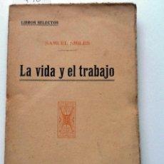 Libros antiguos: LA VIDA Y EL TRABAJO. SAMUEL SMILES. . Lote 56649859