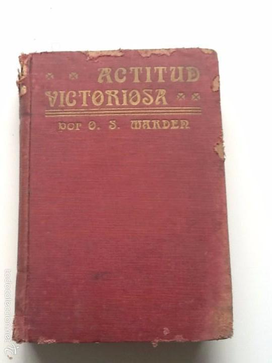 ACTITUD VICTORIOSA 1917 O.S. MARDEN (Libros Antiguos, Raros y Curiosos - Pensamiento - Psicología)