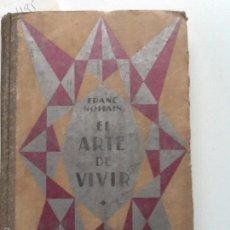 Libros antiguos: EL ARTE DE VIVIR 1930 FRANC NOHAIN TRADUCCION ENRIQUE THOMASICH. Lote 56650109