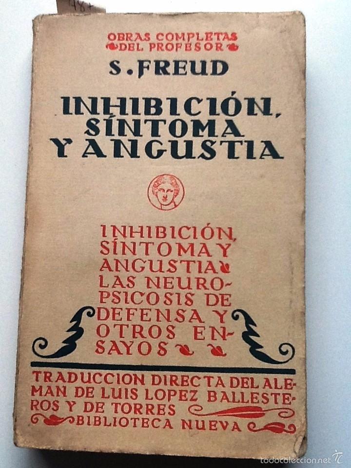 INHIBICION SINTOMA Y ANGUSTIA. 1934 S. FREUD. OBRAS COMPLETAS TRADUCCION LUIS LOPEZ BALLESTEROS (Libros Antiguos, Raros y Curiosos - Pensamiento - Psicología)