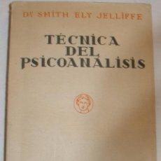 Libros antiguos: TÉCNICA DEL PSICOANÁLISIS - DR. SMITH ELY JELLIFFE. Lote 56728814