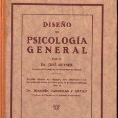 Libros antiguos: GEYSER / CARRERAS Y ARTAU : DISEÑO DE PSICOLOGÍA GENERAL (ELZEVIRIANA CAMÍ, 1927). Lote 57036860
