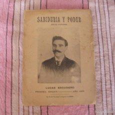 Libros antiguos: SABIDURIA Y PODER - POR EL PROFESOR LUCAS ESCUDERO - LA HABANA (CUBA) 1908. Lote 57148147