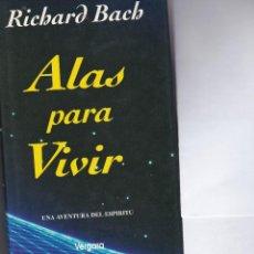 Libros antiguos: ALAS PARA VIVIR. RICHARD BACH. 284 PAGINAS. TAPA DURA. EDITORIAL VERGARA 1994, BUEN ESTADO. Lote 59063310
