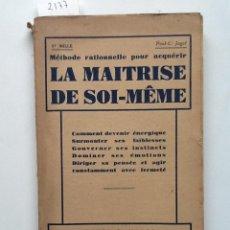 Libros antiguos: METHODE RATIONNELLE POR ADQUERIR LA MAITRISE DE SOI-MEME PAUL C JAGT. Lote 62447252
