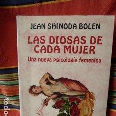 Libros antiguos: LAS DIOSA DE CADA MUJER -UNA NUEVA PSICOLOGIA FEMENINA -JEAN SHINODA BOLEN. Lote 62975104