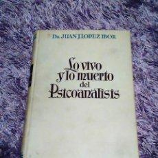 Libros antiguos: LO VIVO Y LO MUERTO DEL PSICOANALISIS - DR JUAN J. LOPEZ IBOR -PRIMERA EDICIÓN. Lote 67192809