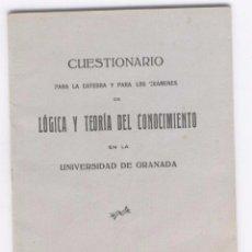 Libros antiguos: CUESTIONARIO CÁTEDRA Y EXÁMENES DE LÓGICA Y TEORÍA DEL CONOCIMIENTO. UNIVERSIDAD GRANADA. AÑO 1929. Lote 28597683