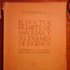Libros antiguos: EL DOCTOR HUARTE DE SAN JUAN Y SU EXAMEN DE INGENIOS. - MAURICIO DE IRIARTE. Lote 72820294