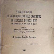 Libros antiguos: GONZÁLEZ REVIRIEGO: TRANSFORMACIÓN DE LOS PROCESOS PSÍQUICOS CONSCIENTES EN PROCESOS INCONSCIENTES... Lote 71706983