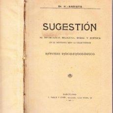 Libros antiguos: SUGESTION - SU IMPORTANCIA RELIGIOSA MORAL Y JURIDICA - H ARDIETA - 1902. Lote 73682071