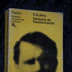 Libros antiguos: SIMBOLOS DE TRANSFORMACION - C.G. JUNG - PAIDOS. Lote 79954029