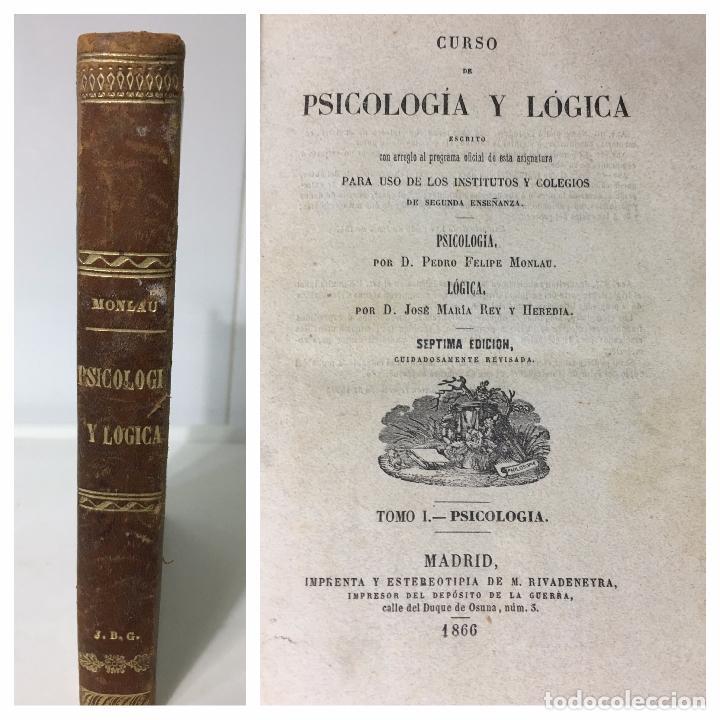 CURSO DE PSICOLOGÍA Y LÓGICA POR D.PEDRO FELIPE MONLAU - 7ª EDICION -1866 (Libros Antiguos, Raros y Curiosos - Pensamiento - Psicología)