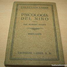 Libros antiguos: PSICOLOGIA DEL NIÑO – PROF ROBERT GAUPP - EDITORIAL LABOR - AÑO 1932. Lote 140351406