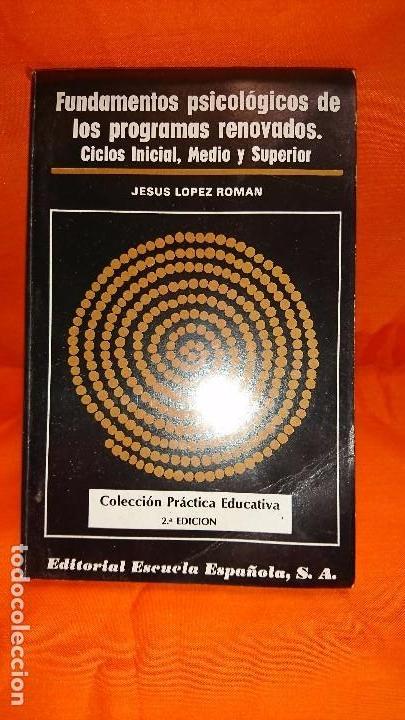 FUNDAMENTOS PSICOLÓGICOS DE LOS PROGRAMAS RENOVADOS - COLECCIÓN PRÁCTICA EDUCATIVA - AÑO 1985 (Libros Antiguos, Raros y Curiosos - Pensamiento - Psicología)