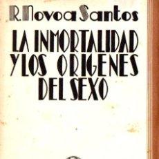 Libros antiguos: NOVOA SANTOS : LA INMORTALIDAD Y LOS ORÍGENES DEL SEXO (BIBLIOTECA NUEVA, 1931) SIN DESBARBAR. Lote 85060492