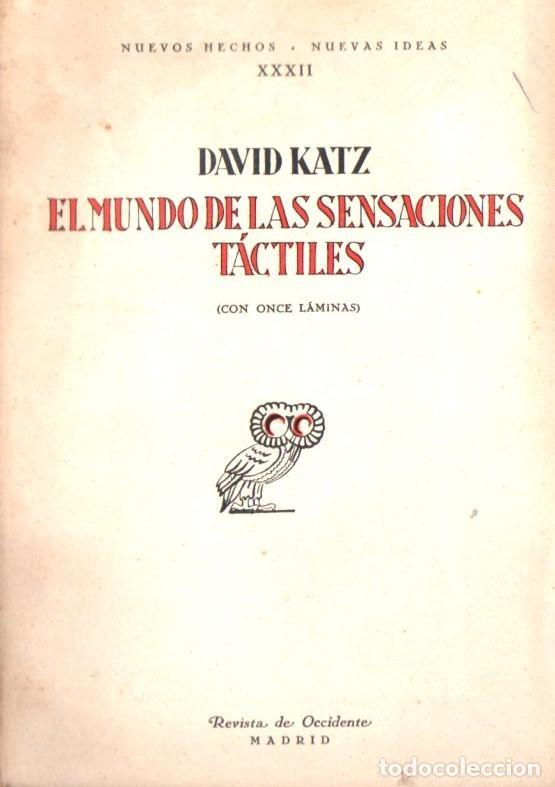 DAVID KATZ : EL MUNDO DE LAS SENSACIONES TÁCTILES (REVISTA DE OCCIDENTE, 1930) SIN DESBARBAR (Libros Antiguos, Raros y Curiosos - Pensamiento - Psicología)
