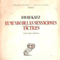 Libros antiguos: DAVID KATZ : EL MUNDO DE LAS SENSACIONES TÁCTILES (REVISTA DE OCCIDENTE, 1930) SIN DESBARBAR. Lote 85060784