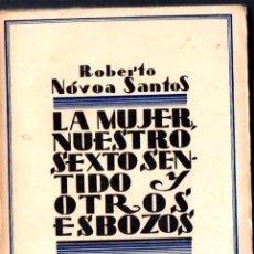 Libros antiguos: NOVOA SANTOS : LA MUJER, NUESTRO SEXTO SENTIDO Y OTROS ESBOZOS (BIBLIOTECA NUEVA, 1929) SIN DESBARBR. Lote 85061144