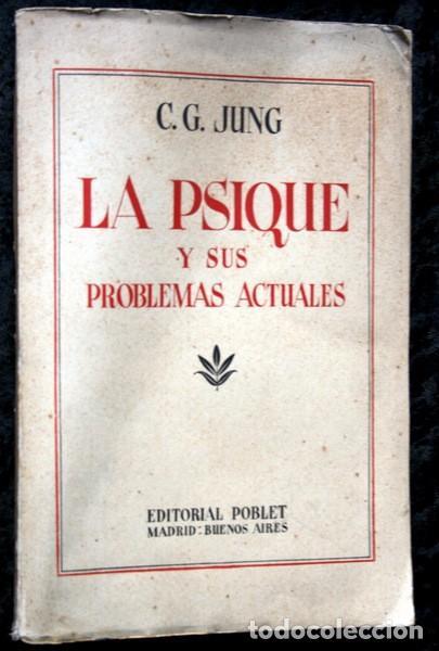 LA PSIQUE Y SUS PROBLEMAS ACTUALES - C. G. JUNG (Libros Antiguos, Raros y Curiosos - Pensamiento - Psicología)