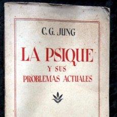Libros antiguos: LA PSIQUE Y SUS PROBLEMAS ACTUALES - C. G. JUNG. Lote 85103796