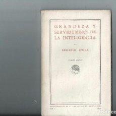 Libros antiguos: 1919 GRANDEZA Y SERVIDUMBRE DE LA INTELIGENCIA - EUGENIO D´ORS - 1ª EDICIÓN. Lote 143612257