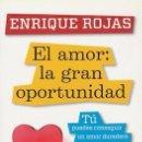 Libros antiguos: EL AMOR: LA GRAN OPORTUNIDAD, ENRIQUE ROJAS. EDICIONES PLANETA, 2011.. Lote 87346916