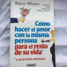 Libros antiguos: COMO HACER EL AMOR CON LA MISMA PERSONA SIN PERDER EL ENTUSIASMO.. Lote 87653640