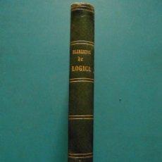 Libros antiguos: ELEMENTOS DE LOGICA. U. GONZALEZ SERRANO. 1874. Lote 88341620