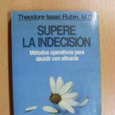 Livres anciens: SUPERE LA INDECISIÓN / THEODORE ISAAC RUBIN / 1986. Lote 90251968