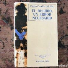 Libros antiguos: EL DELIRIO, UN ERROR NECESARIO DE CARLOS CASTILLA DEL PINO. Lote 91346945