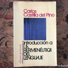 Libros antiguos: LA INTRODUCCIÓN A LA HERMENÉUTICA DEL LENGUAJE DE CARLOS CASTILLA DEL PINO.2ªEDICIÓN 1974. Lote 91347235