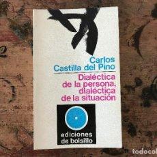 Libros antiguos: DIALÉCTICA DE LA PERSONA, DIALÉCTICA DE LA SITUACIÓN DE CARLOS CASTILLA DEL PINO. Lote 91348240