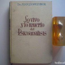 Libros antiguos: LIBRERIA GHOTICA. LOPEZ IBOR. LO VIVO Y LO MUERTO DEL PSICOANALISIS. 1936. 1ª EDICIÓN. . Lote 93345000