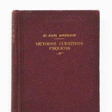 Libros antiguos: LOS MÉTODOS CURATIVOS PSÍQUICOS. SUGESTIÓN, HIPNOSIS, PSICOLOGÍA INDIVIDUAL, PSICAGOGÍA... 1928. Lote 95123439