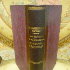 Libros antiguos: LOS ORÍGENES DE LA PSICOLOGÍA CONTEMPORÁNEA, DE MERCIER. SÁENZ DE JUBERA, 1ª EDICIÓN 1.901.. Lote 95584999