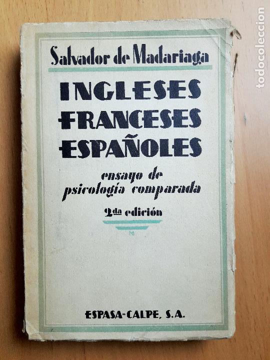 SALVADOR DE MADARIAGA: INGLESES, FRANCESES, ESPAÑOLES. ENSAYO DE PSICOLOGÍA COMPARADA. 1931 (Libros Antiguos, Raros y Curiosos - Pensamiento - Psicología)