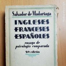 Libros antiguos: SALVADOR DE MADARIAGA: INGLESES, FRANCESES, ESPAÑOLES. ENSAYO DE PSICOLOGÍA COMPARADA. 1931. Lote 97325435
