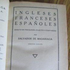Libros antiguos: INGLESES FRANCESES ESPAÑOLES - ENSAYO DE PSICOLOGÍA COLECTIVA COMPARADA - SALVADOR DE MADARIAGA 1931. Lote 100744835