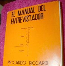 Libros antiguos: EL MANUAL DEL ENTREVISTADOR 1966. RICARDO RICCARDI. ED. INTERCIENCIA. 602 PG. TAPA DURA. EXCELENTE . Lote 103185655