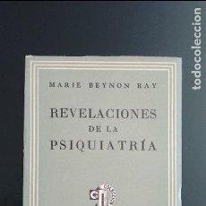 Libros antiguos: REVELACIONES DE LA PSIQUIATRÍA. MARIE BEYNON RAY. EDITORIAL SUDAMERICANA 1962. INTONSO. Lote 104268443