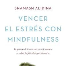Libros antiguos: VENCER EL ESTRÉS CON MINDFULNESS. - ALIDINA, SHAMASH.. Lote 104336806