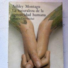 Libros antiguos: LA NATURALEZA DE LA AGRESIVIDAD HUMANA, A, MONTAGU, 178. Lote 105009919