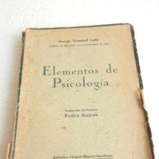 Libros antiguos: ELEMENTOS DE LA PSICOLOGÍA GEORGE TRUMBULL LADD TRADUCTOR PEDRO GUIRAO BIBL. HISPANOA. 1926.. Lote 105852415