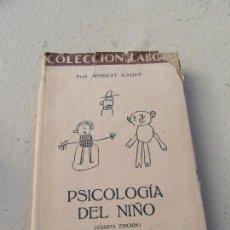 Libri antichi: LIBRO PSICOLOGÍA DEL NIÑO PROF ROBERT GAUPP COL LABOR Nº109 1936 L-4898-693. Lote 107564211
