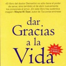 Libros antiguos: DAR GRACIAS A LA VIDA DR. JOHN F. DEMARTINI . Lote 109086719