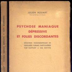 Libros antiguos: ROUART, JULIEN (1901-1994). PSYCHOSE MANIAQUE DÉPRESSIVE ET FOLLIES DISCORDANTES... (1935).. Lote 109337719