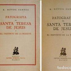 Libros antiguos: NOVOA SANTOS, ROBERTO. PATOGRAFÍA DE SANTA TERESA DE JESÚS Y EL INSTINTO DE LA MUERTE. 1932.. Lote 109340419