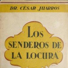 Libros antiguos: JUARROS Y ORTEGA, CÉSAR. LOS SENDEROS DE LA LOCURA. DIVULGACIONES PSIQUIÁTRICAS. 1929.. Lote 109341063