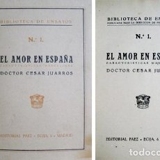 Libros antiguos: JUARROS Y ORTEGA, CÉSAR (1879-1942). EL AMOR EN ESPAÑA. CARACTERÍSTICAS MASCULINAS. (1927).. Lote 109341447